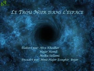 Le Trou Noir dans l'espace