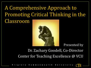 A Comprehensive Approach to  Promoting  Critical  Thinking  in the Classroom