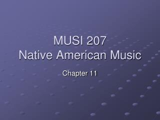 MUSI 207 Native American Music