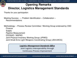 Opening Remarks Director, Logistics Management Standards