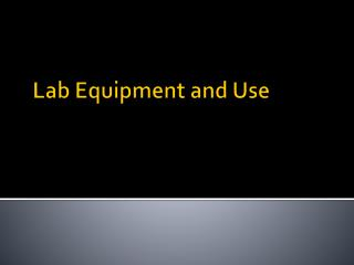 Lab Equipment and Use