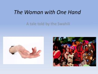 The Woman with One Hand