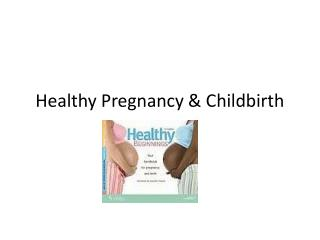 Healthy Pregnancy & Childbirth