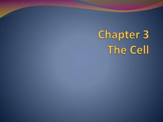 Chapter 3 The Cell