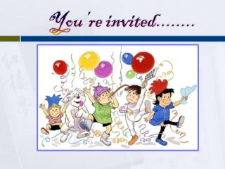 You're invited........