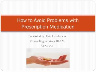 How to Avoid Problems with Prescription Medication