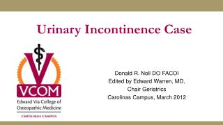 Urinary Incontinence Case