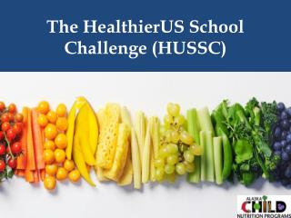 The  HealthierUS  School Challenge (HUSSC)