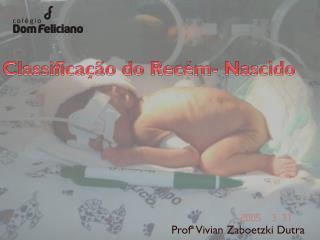 Classificação do Recém- Nascido