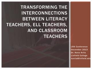Transforming the Interconnections between Literacy Teachers, ELL Teachers, and Classroom Teachers