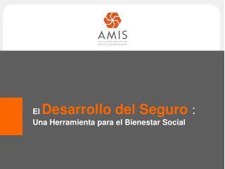 El Desarrollo del Seguro  :  Una Herramienta para el Bienestar Social