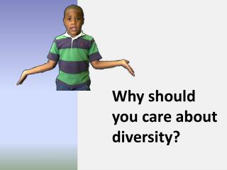 Why should you care about diversity?