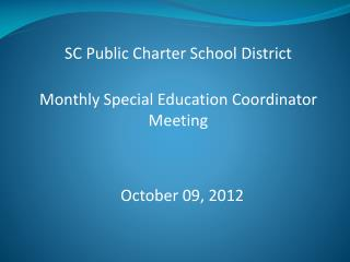 SC Public Charter School  District Monthly Special Education Coordinator Meeting