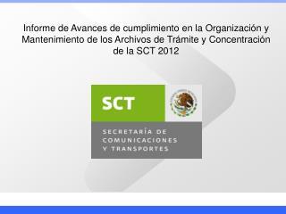 Organización y mantenimiento de los Archivos de Trámite y Concentración de la SCT