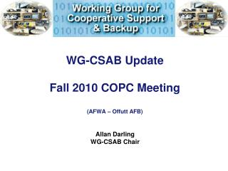 WG-CSAB Update Fall 2010 COPC Meeting (AFWA – Offutt AFB)