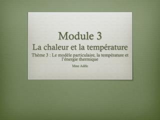 Module 3 La chaleur et la température