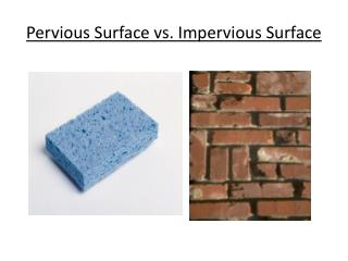 Pervious Surface vs. Impervious Surface