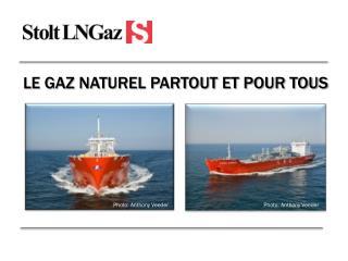 L e gaz naturel Partout et pour tous