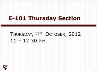 E-101 Thursday Section