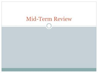 Mid-Term Review