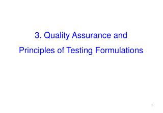 3. Quality Assurance and  Principles of Testing Formulations