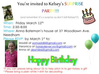 You're invited to Kelsey's  S U R P R I S E P A R T Y ! ! ! !