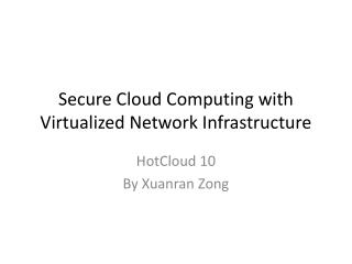 Secure Cloud Computing with Virtualized Network Infrastructure