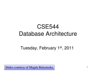 CSE544 Database Architecture