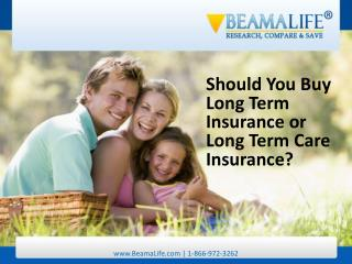 Should You Buy Long Term Insurance or Long Term Care Insuran