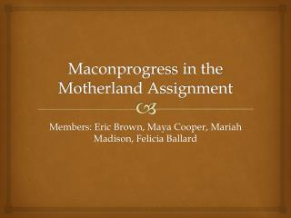 Maconprogress  in the Motherland Assignment
