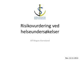 Risikovurdering ved helseundersøkelser