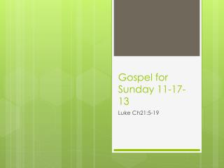 Gospel for Sunday 11-17-13