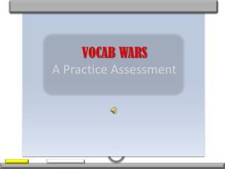 VOCAB WARS A Practice Assessment