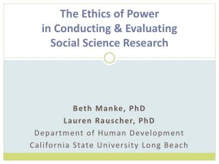 The Ethics of Power  in Conducting & Evaluating Social Science Research