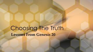 Choosing The Truth