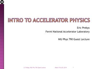 Intro to Accelerator Physics