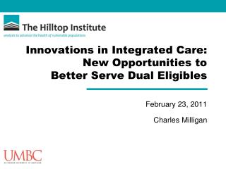 Innovations in Integrated Care: New Opportunities to Better Serve Dual Eligibles