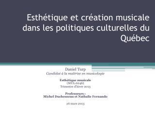 Esthétique et création musicale dans les politiques culturelles du Québec