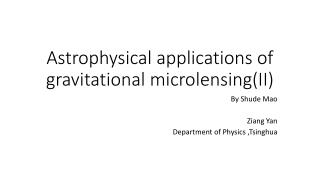 Astrophysical applications of gravitational  microlensing (II)
