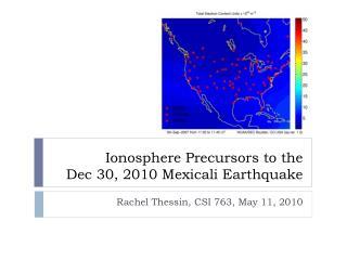 Ionosphere Precursors to the  Dec 30, 2010 Mexical i Earthquake