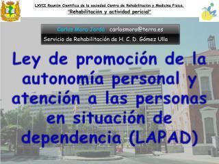 Carlos Mora Jord�    carlosmora@terra.es Servicio de Rehabilitaci�n de H. C. D. G�mez Ulla
