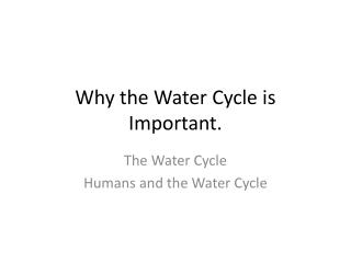 Why the Water Cycle is Important.