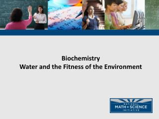 Biochemistry Water and the Fitness of the Environment