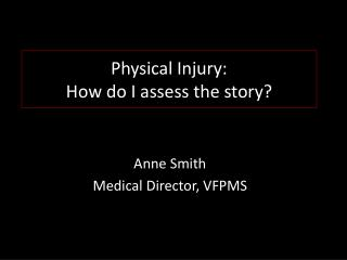Physical  Injury:  How  do I assess the story ?