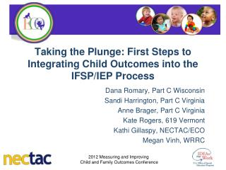 Taking  the Plunge: First Steps to Integrating Child Outcomes into the IFSP/IEP Process