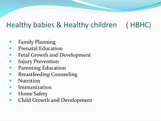 Healthy babies & Healthy children     ( HBHC )