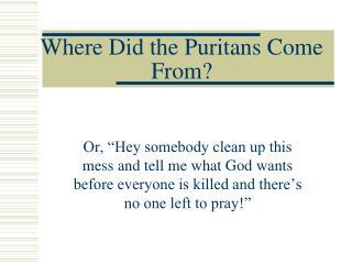 Where Did the Puritans Come From?