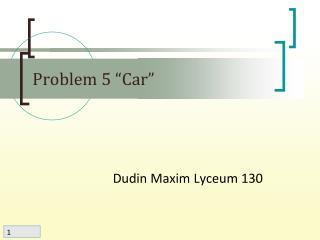 "Problem 5 ""Car"""