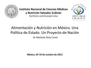 Alimentación y Nutrición en México. Una Política de Estado. Un Proyecto de Nación