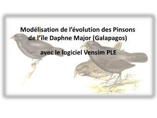 Modélisation de l'évolution des Pinsons  de l'île Daphne Major (Galapagos)
